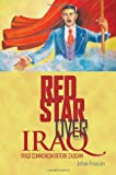Red Star Over Iraq: Iraqi Communism Before Saddam (Columbia/Hurst)