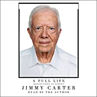 A Full Life: Reflections at Ninety (       UNABRIDGED) by Jimmy Carter Narrated by Jimmy Carter