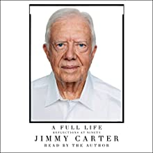 A Full Life: Reflections at Ninety Audiobook by Jimmy Carter Narrated by Jimmy Carter