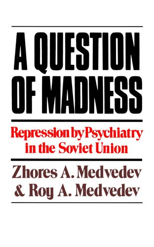 Image for A Questions Of Madness: Repression by Psychiatry in the Soviet Union