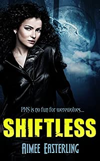 (FREE on 2/11) Shiftless: A Fantastical Werewolf Adventure by Aimee Easterling - http://eBooksHabit.com