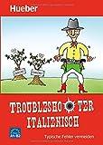 Troubleshooter Italienisch: Typische Fehler vermeiden / Buch