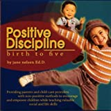 Positive Discipline: Birth to Five