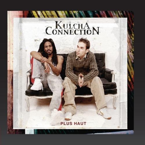Kulcha Connection - Plus Haut (V.f. 2) - Zortam Music
