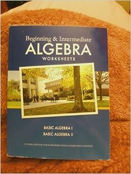 beginning intermediate algebra worksheets northern essex edition beginning intermediate. Black Bedroom Furniture Sets. Home Design Ideas