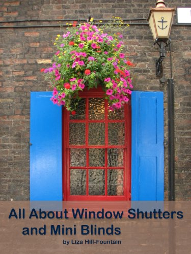 All About Window Shutters and Mini Blinds: Choosing, Buying, Installing and Cleaning Blinds