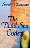 img - for The Dead Sea Codex by Sarah Wisseman (2006-01-01) book / textbook / text book
