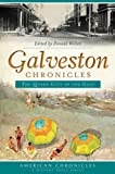 img - for Galveston Chronicles: The Queen City of the Gulf (American Chronicles) book / textbook / text book