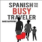 Spanish for the Busy Traveler Hörbuch von David Rappoport Gesprochen von: Hadassah Davids
