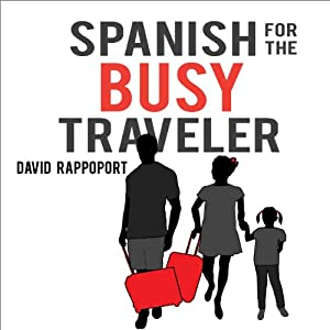 Spanish for the Busy Traveler Audiobook