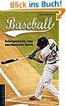 Baseball: Kulturgeschichte eines amer...