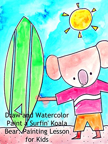 Draw and Watercolor Paint a Surfin' Koala Bear: Painting Lesson for Kids