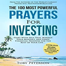 The 100 Most Powerful Prayers for Investing: Start with Self-Talk, Manage Your Mindset, and Enjoy Financial Freedom for the Rest of Your Life Audiobook by Toby Peterson Narrated by Denese Steele, John Gabriel