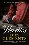 Rory Clements The Heretics