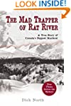 Mad Trapper of Rat River: A True Stor...