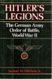 Hitler's Legions; The German Army Order of Battle World War II (0880292148) by Mitcham, Samuel W.
