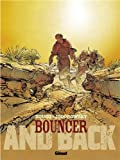 Bouncer, Tome 9 : And back