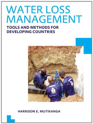 Water Loss Management: Tools and Methods for Developing Countries: UNESCO-IHE PhD Thesis