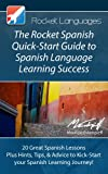 The Rocket Spanish Quick-Start Guide to Spanish Language Learning Success (A Quick-Start Guide from Rocket Languages) (English Edition)