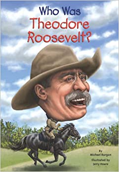 Who Was Theodore Roosevelt?: Michael Burgan, Jerry Hoare