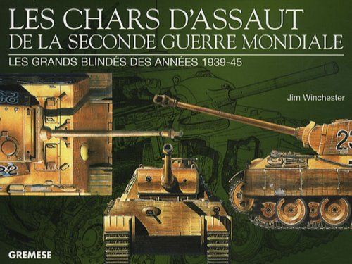 Les chars d'assaut de la seconde guerre mondiale : Les grands blindés des années 1939-1945
