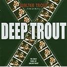 Deep Trout  - 25th Anniversary Series LP 2 [VINYL]