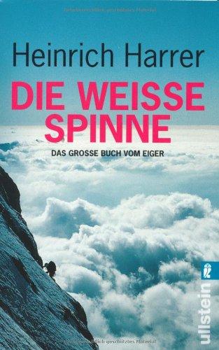 Die Weiße Spinne Das Große Buch Vom Eiger Buch Pdf Heinrich Harrer