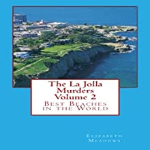 Best Beaches in the World: The La Jolla Murders Volume 2 (       UNABRIDGED) by Elizabeth Meadows Narrated by Gary Roelofs