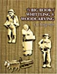 The Big Book of Whittling and Woodcar...