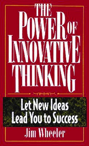 The Power of Innovative Thinking: Let New Ideas Lead You to Success