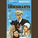 The Immigrants (       UNABRIDGED) by Howard Fast Narrated by  full cast