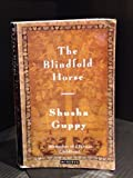 Shusha Guppy The Blindfold Horse: Memories of a Persian Childhood