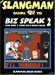 The Slangman Guide to Biz Speak 2: Sl...