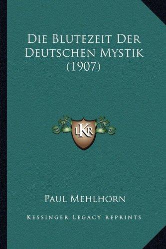 Die Blutezeit Der Deutschen Mystik (1907)
