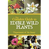 The Complete Guide to Edible Wild Plants ~ Army