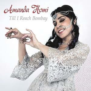 Amanda Homi - Till I Reach Bombay by Homi, Amanda - Amazon.com Music
