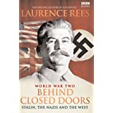 World War II: Behind Closed Doors - Stalin, the Nazis and the Westby Laurence Rees