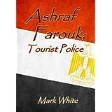 Ashraf Farouk; Tourist Policeby Mark White