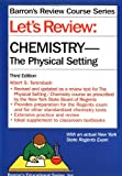 Let's Review: Chemistry, the Physical Setting (Barron's Review Course Series) (0764116649) by Albert S. Tarendash