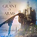 A Grant of Arms: The Sorcerer's Ring #8 Audiobook by Morgan Rice Narrated by Wayne Farrell
