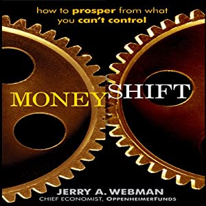 MoneyShift: How to Prosper from What You Can't Control | [Jerry Webman]