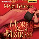 More than a Mistress: Mistress Series, Book 1 Hörbuch von Mary Balogh Gesprochen von: Rosalyn Landor