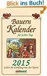 Bauernkalender f�r jeden Tag 2015 Tex...