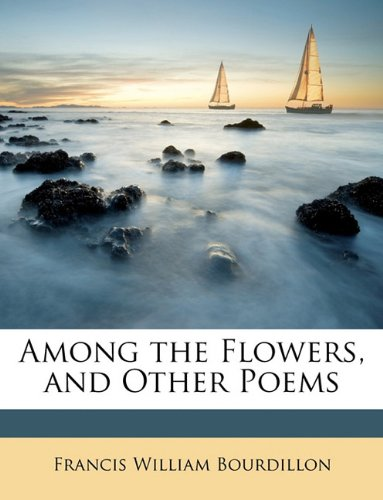 Among the Flowers, and Other Poems