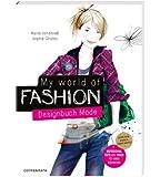 My World of Fashion: Designbuch Mode
