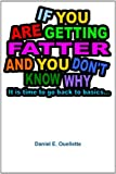 img - for If You Are Getting Fatter And You Don'T Know Why. . . book / textbook / text book