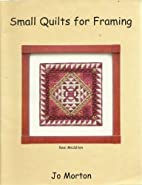 Small Quilts for Framing by Jo Morton