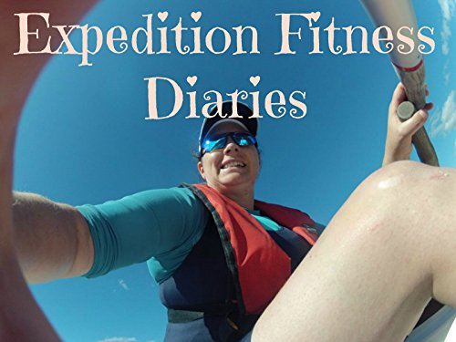 Expedition Fitness Diaries - Season 1