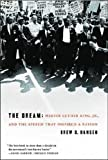 img - for The Dream: Martin Luther King, Jr., & the Speech that Inspired a Nation book / textbook / text book