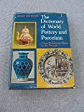 Dictionary of World Pottery and Porcelain (0684149621) by Louise Boger